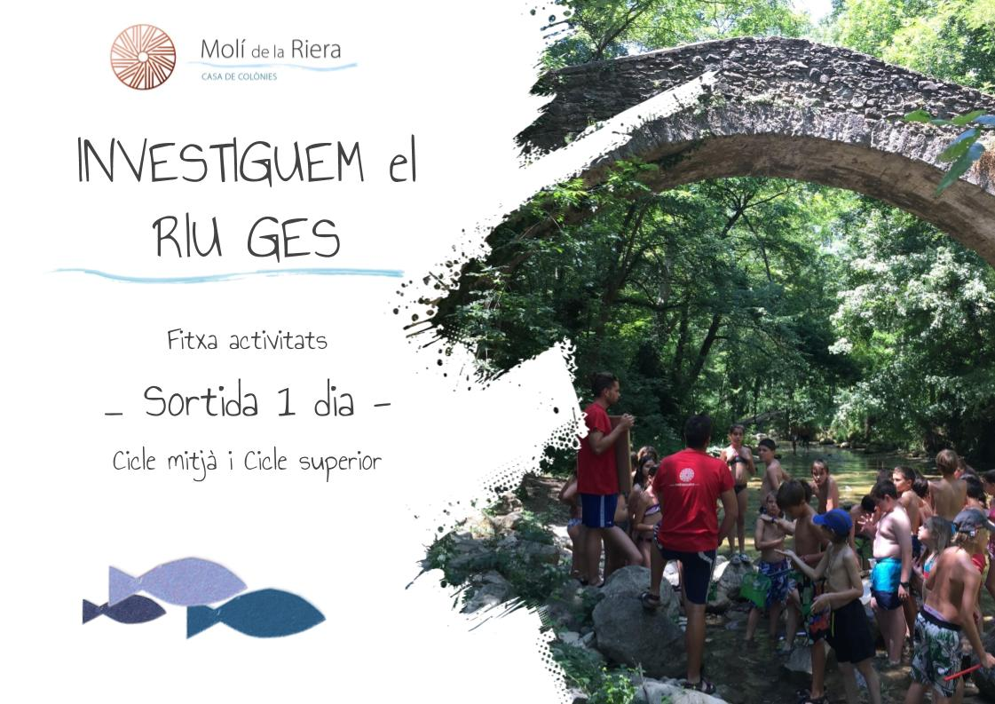 INVESTIGUEM el RIU GES Fitxa activitats - Sortida 1 dia - Cicle mitjà i superior