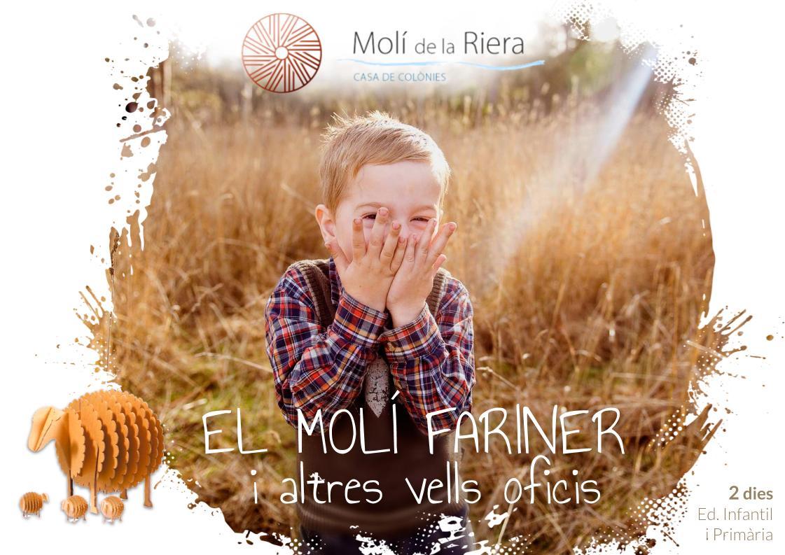 EL MOLÍ FARINER - Colònies escolars d. Infantil i Primària
